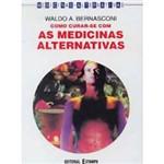 Livro - Como Curar-se com as Medicinas Alternativas