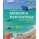 Livro - Cómo Desarrollar Una Memoria Portentosa Semana a Semana: 52 Ejercicios Prácticos para Agilizar La Memoria