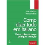 Livro - Como Dizer Tudo em Italiano: Fale a Coisa em Qualquer Ocasião