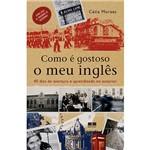 Livro - Como é Gostoso o Meu Inglês