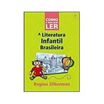 Livro - Como e por que Ler a Literatura Infantil Brasileira