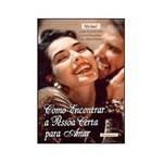 Livro - Como Encontrar a Pessoa Certa para Amar