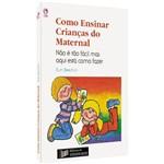 Livro Como Ensinar Crianças do Maternal