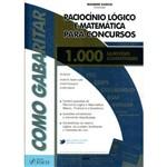 Livro - Como Gabaritar: Raciocínio Lógico e Matemática para Concursos - 1000 Questões Comentadas