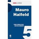 Livro - Como Ganhar Mais com Seu Dinheiro - Coleção CBN Livros - Vol.5