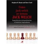 Livro - Como Jack Welch se Tornou Jack Welch
