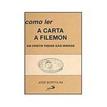 Livro - Como Ler Carta a Filemon - em Cristo Todos São Irmãos
