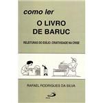 Livro - Como Ler o Livro de Baruc - Releituras do Exílio - Criatividade na Crise