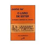 Livro - Como Ler o Livro de Ester - o Poder a Serviço da Justiça