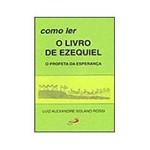 Livro - Como Ler o Livro de Ezequiel: o Profeta da Esperança