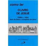 Livro - Como Ler o Livro de Josué - Terra e Vida - Dom de Deus e Conquista do Povo