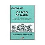 Livro - Como Ler o Livro de Naum - a História Pertence a Javé