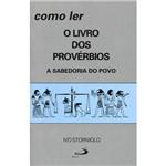 Livro - Como Ler o Livro dos Provérbios: a Sabedoria do Povo
