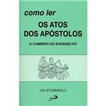 Livro - Como Ler os Atos dos Apóstolos: o Caminho do Evangelho