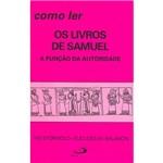 Livro - Como Ler os Livros de Samuel: a Função da Autoridade