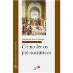 Livro - Como Ler os Pré-Socráticos