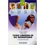 Livro - Como Libertar-se do Reumatismo e das Dores Articulares