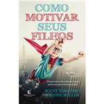 Livro - Como Motivar Seus Filhos
