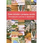 Livro - Como Orientar a Pesquisa Escolar : Estratégias para o Processo de Aprendizagem