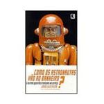 Livro - Como os Astronautas Vao ao Banheiro?