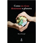 Livro - Como os Ricos Destroem o Planeta
