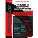 Livro - Como Passar em Concursos da Polícia Militar e Corpo de Bombeiros: 1.250 Questões Comentadas