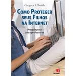 Livro - Como Proteger Seus Filhos da Internet