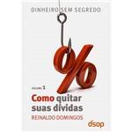 Livro - Como Quitar Suas Dívidas: Coleção Dinheiro Sem Segredo - Volume I