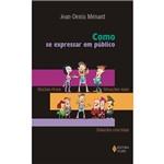 Livro - Como se Expressar em Público - Noções-chave, Situações Reais, Soluções Concretas