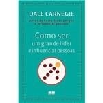 Livro - Como Ser um Grande Líder e Influenciar Pessoas