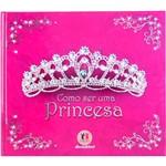Livro - Como Ser uma Princesa
