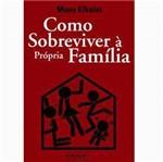 Livro - Como Sobreviver à Própria Família