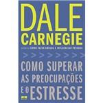 Livro - Como Superar as Preocupações e o Estresse