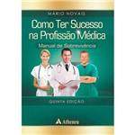 Livro - Como Ter Sucesso na Profissão Médica