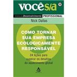Livro - Como Tornar Sua Empresa Ecologicamente Responsável - Vol. 11