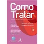 Livro - Como Tratar - Cardiologia da Mulher e Cirurgia Cardiovascular - Vol . 5