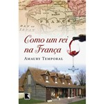 Livro - Como um Rei na França
