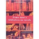 Livro - Como Usar a Biblioteca na Escola
