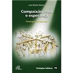 Livro - Compaixão, Cruz e Esperança - Teologia de Marcos