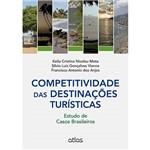 Livro - Competitividade das Destinações Turísticas: Estudos de Casos Brasileiros
