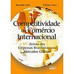 Livro - Competitividade no Comércio Internacional: Acesso das Empresas Brasileiras Aos Mercados Globais