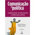 Livro - Comunicação e Política - Capital Social, Reconhecimento e Deliberação Pública