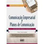 Livro - Comunicação Empresarial e Planos de Comunicação - Integrando Teoria e Prática