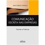 Livro - Comunicação Escrita Nas Empresas : Teorias e Práticas