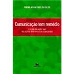 Livro - Comunicação Tem Remédio