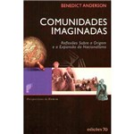 Livro - Comunidades Imaginadas: Reflexões Sobre a Origem