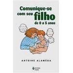 Livro - Comunique-se com Seu Filho: de 0 a 5 Anos
