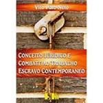 Livro - Conceito Jurídico e Combate ao Trabalho Escravo Contemporâneo
