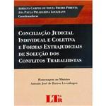Livro - Conciliação Judicial Individual e Coletiva e Formas Extrajudiciais de Solução dos Conflitos Trabalhistas