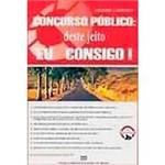 Livro - Concurso Público: Deste Jeito eu Consigo!
